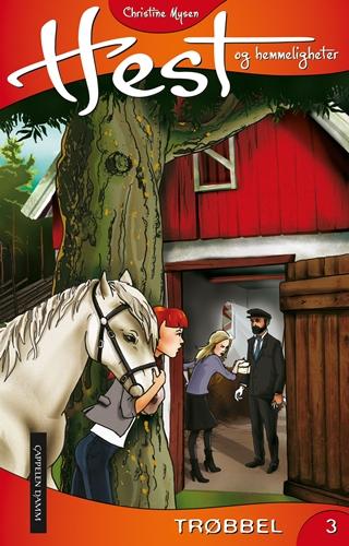 Hest og hemmeligheter 03 - Trøbbel