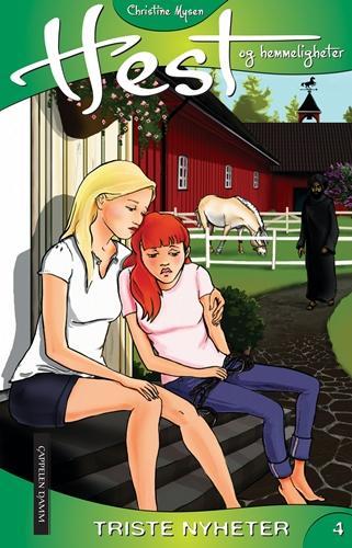 Hest og hemmeligheter 04 - Triste nyheter