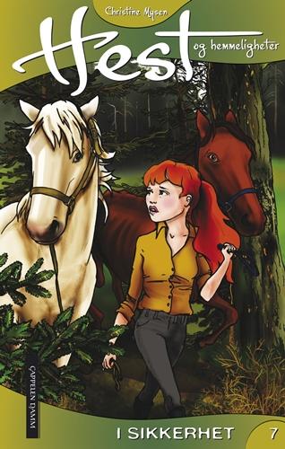 Hest og hemmeligheter 07 - I sikkerhet