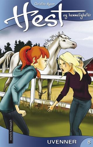 Hest og hemmeligheter 08 - Uvenner